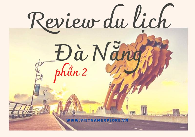 Review 9 tour du lịch Đà Nẵng, Hội An, Huế không thể bỏ qua khi đến Đà Nẵng (phần 2)